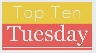 Top Ten Tuesdays