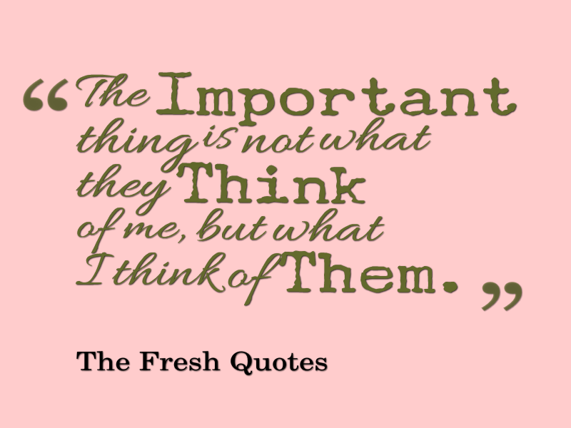 The-important-thing-is-not-what-they-think-of-me-but-what-I-think-of-them.-»-Queen-Victoria