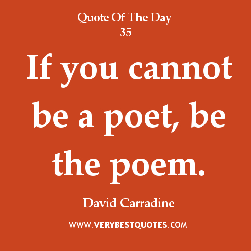 36434352-inspirational-quotes-If-you-cannot-be-a-poet-be-the-poem