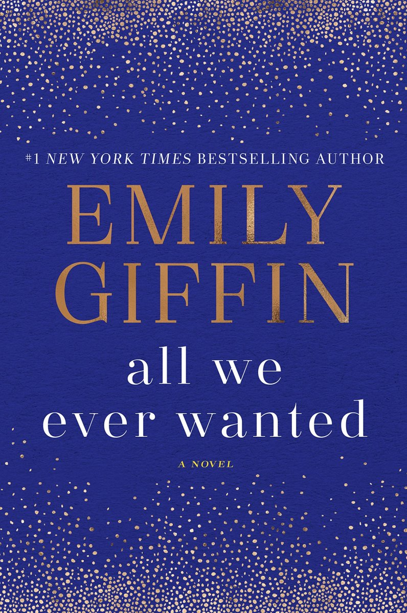 Book Review: All We Ever Wanted by Emily Giffin
