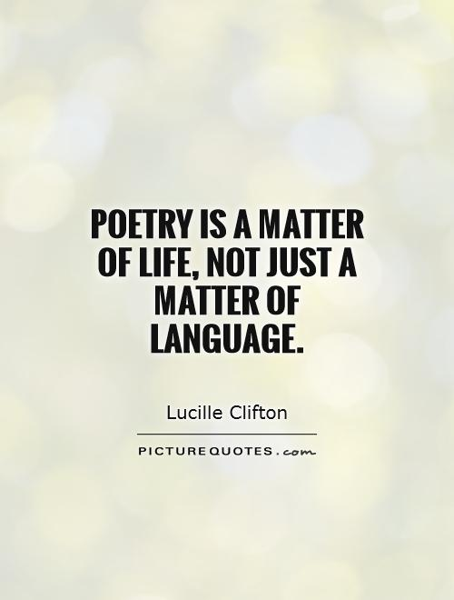 poetry-is-a-matter-of-life-not-just-a-matter-of-language-quote-1