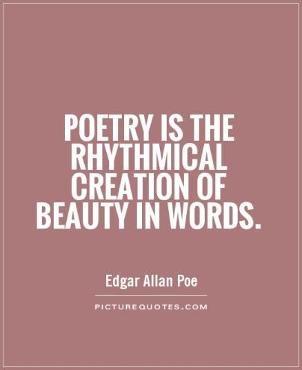poetry-is-the-rhythmical-creation-of-beauty-in-words-quote-1