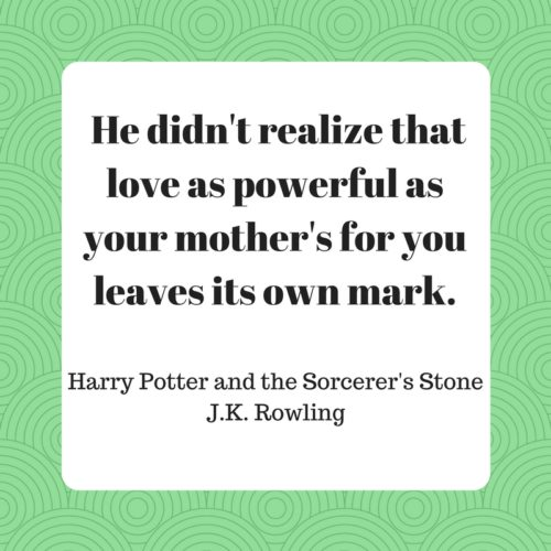 He-didnt-realize-that-love-as-powerful-as-your-mothers-for-you-leaves-its-own-mark.-500x500