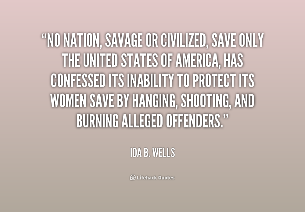140969232-quote-Ida-B_-Wells-no-nation-savage-or-civilized-save-only-242037