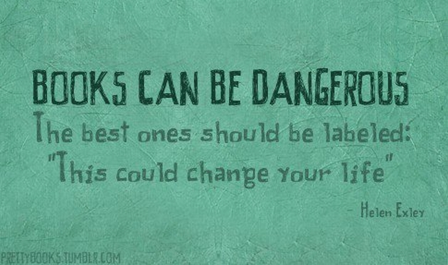 books-can-be-dangerous-the-best-ones-should-be-labeled-this-could-change-your-life-helen-exley
