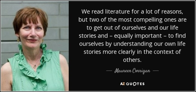 quote-we-read-literature-for-a-lot-of-reasons-but-two-of-the-most-compelling-ones-are-to-get-maureen-corrigan-106-90-80