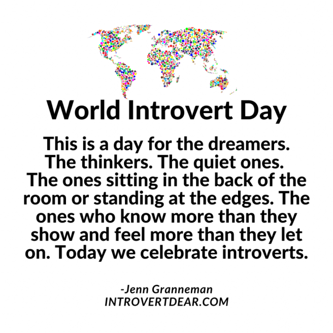 World-Introvert-Day-Jenn-Granneman-quote-This-is-a-day-for-the-dreamers.-The-thinkers.-The-quiet-ones.-Today-we-celebrate-introverts.-1024x1024
