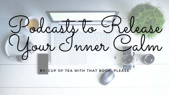 Podcasts to Release Your Inner Calm