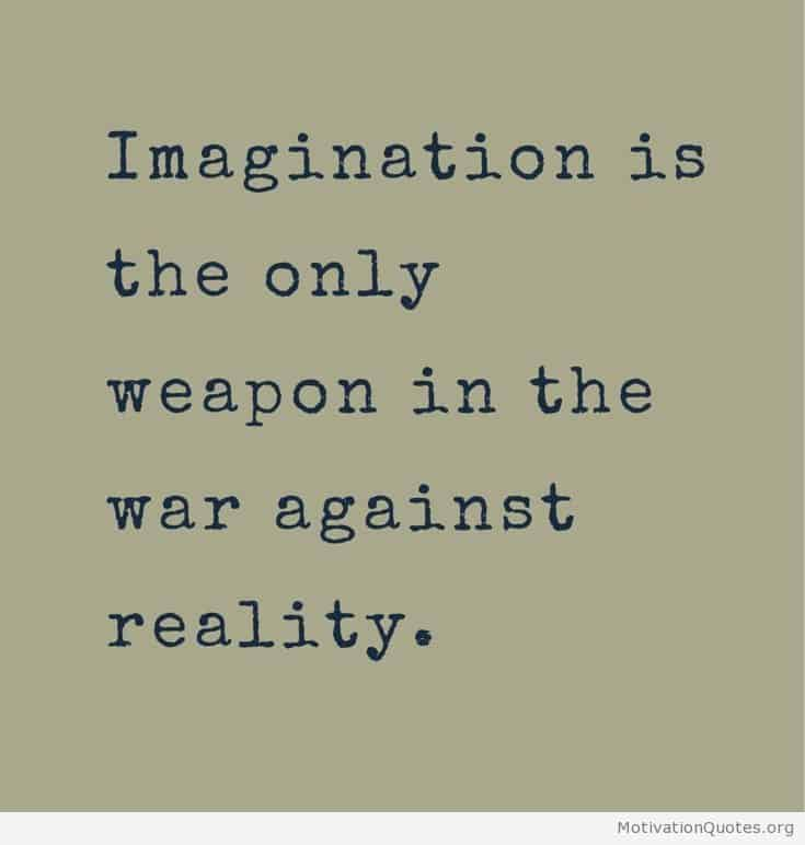 Imagination-is-the-only-weapon-in-the-war-against-reality